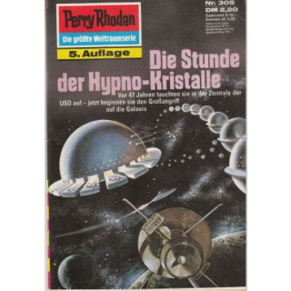 Moewig Perry Rhodan 5. Auflage Nr.: 305 - Mahr, Kurt: Die Stunde der Hypno-Kristalle Z(1-2)