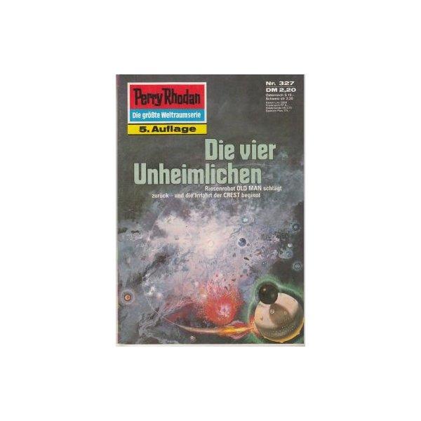 Moewig Perry Rhodan 5. Auflage Nr.: 327 - Scheer, K. H.: Die vier Unheimlichen Z(1-2)