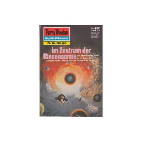 Moewig Perry Rhodan 5. Auflage Nr.: 367 - Scheer, K. H.: Im Zentrum der Riesensonne Z(1-2)