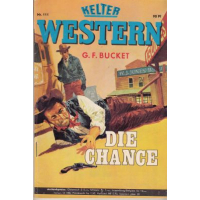 Kelter Kelter Western Nr.: 111 - Bucket, G. F.: Die Chance Z(1-2)