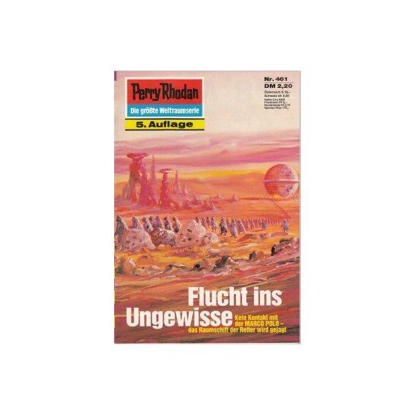 Moewig Perry Rhodan 5. Auflage Nr.: 461 - Darlton, Clark: Flucht ins Ungewisse Z(1-2)