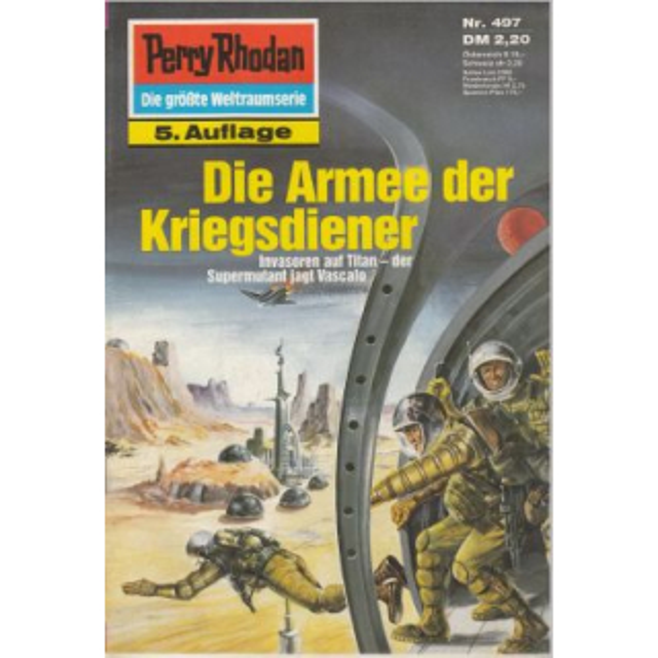 Moewig Perry Rhodan 5. Auflage Nr.: 497 - Ewers, H. G.: Die Armee der Kriegsdiener Z(1-2)