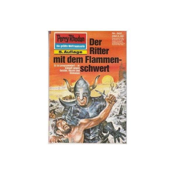 Moewig Perry Rhodan 5. Auflage Nr.: 502 - Ewers, H. G.: Der Ritter mit dem Flammenschwert Z(1-2)