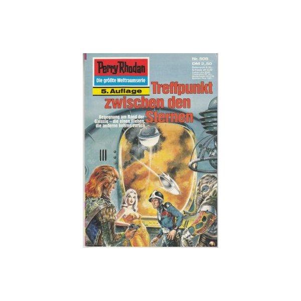 Moewig Perry Rhodan 5. Auflage Nr.: 508 - Kneifel, Hans: Treffpunkt zwischen den Sternen Z(1-2)