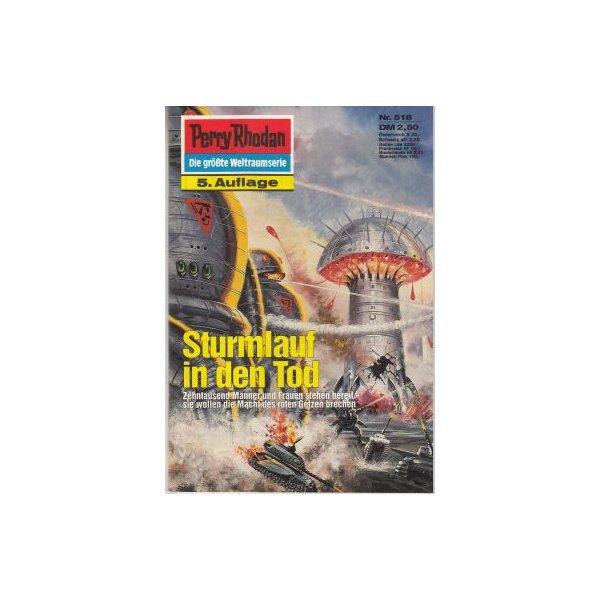 Moewig Perry Rhodan 5. Auflage Nr.: 518 - Ewers, H. G.: Sturmlauf in den Tod Z(1-2)