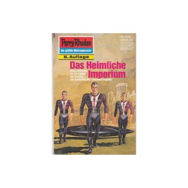Moewig Perry Rhodan 5. Auflage Nr.: 519 - Voltz, William: Das heimliche Imperium Z(1-2)