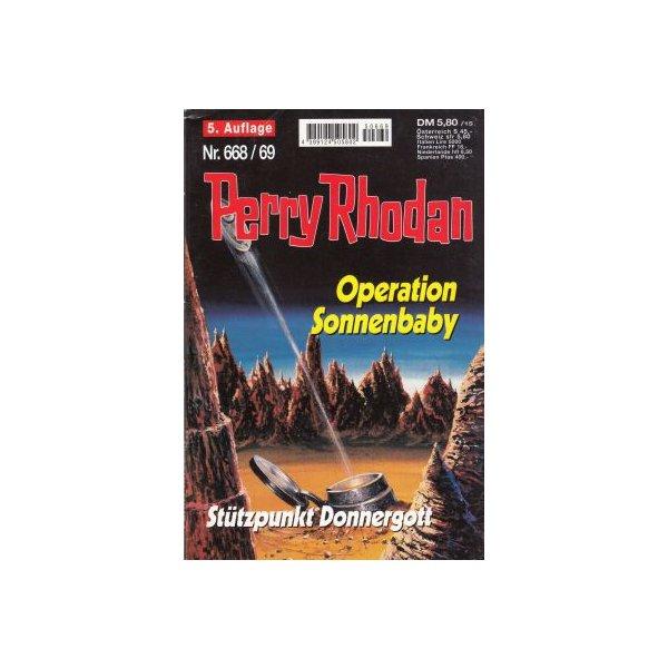 Moewig Perry Rhodan 5. Auflage Nr.: 668/69 - Ewers / Francis: Operation Sonnenbaby / Stützpunkt Donnergott Z(1-2)