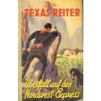 Verlagsbuchhandlung Ludwig Liebel Der Texas-Reiter Nr.: oa - o.A.: Überfall auf den Nordwest-Express Z(3)
