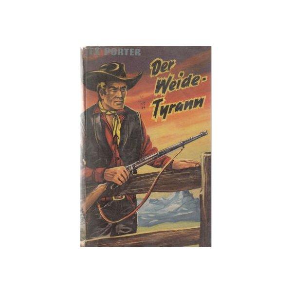 Bewin Verlag Wildwestroman Nr.: oa - Porter, Lex: Der Weide-Tyrann Z(3-4)