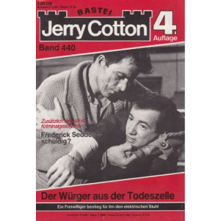 Bastei Jerry Cotton 4. Auflage Nr.: 440 - Cotton, Jerry: Der Würger aus der Todeszelle Z(1-2)
