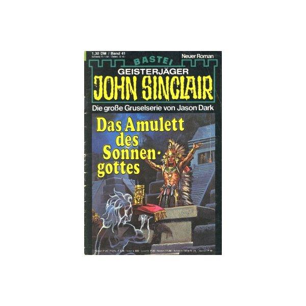 Bastei John Sinclair Nr.: 41 - Dark, Jason: Das Amulett des Sonnengottes Z(1-2)
