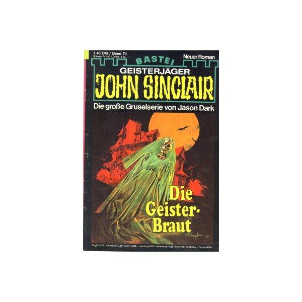 Bastei John Sinclair Nr.: 74 - Dark, Jason: Die Geister-Braut Z(2)