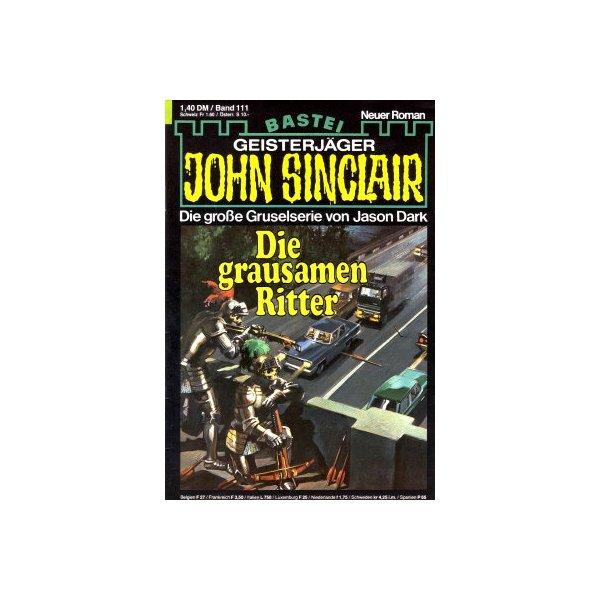 Bastei John Sinclair Nr.: 111 - Dark, Jason: Die grausamen Ritter (1. Teil) Z(1-2)