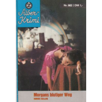 Zauberkreis Silber-Krimi Nr.: 982 - Kellog, Robbie: Morgans blutiger Weg Z(1-2)