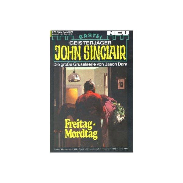 Bastei John Sinclair Nr.: 321 - Dark, Jason: Freitag - Mordtag Z(1-2)