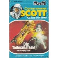 Bastei Commander Scott Nr.: 6 - Kern, Gregory: Die Todesmaterie Z(1-2)