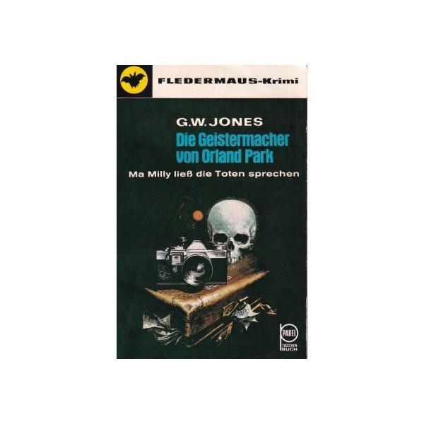 Pabel Krimi Taschenbuch Nr.: 267 - Jones, G. W.: Die Geistermacher von Orland Park Z(2)
