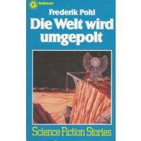 Goldmann SF Nr.: 23134 - Pohl, Frederik: Die Welt wird umgepolt Z(1)