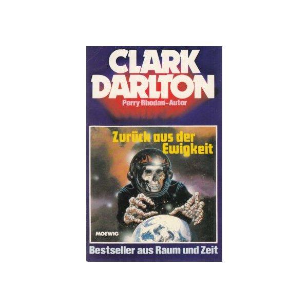 Moewig Clark Darlton Nr.: 6 - Darlton, Clark: Zurück aus der Ewigkeit Z(1-2)
