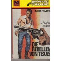 Moewig Western TB Nr.: 19 - Kelton, Elmer: Die Rebellen von Texas Z(1-2)