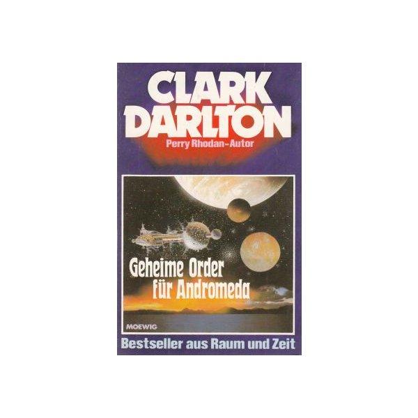 Moewig Clark Darlton Nr.: 16 - Darlton, Clark: Die geheime Order für Andromeda Z(1-2)