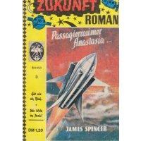 Oase Verlag Zukunftroman Nr.: 3 - Spencer, James: Passagierraumer Anastasia... Z(1-2)