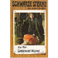 Hiro Schwarze Sterne - Old Sunny Ranch Nr.: 138 - Roy, Kid: Gnadenlose Wildnis Z(1)