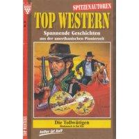 Kelter Top Western Spitzenautoren Nr.: 16b - Wilken, U.H.: Die Tollwütigen Z(1-2)