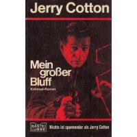 Bastei Jerry Cotton Taschenbuch Nr.: 138 - Cotton, Jerry: Mein großer Bluff Z(2)