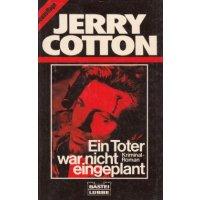 Bastei Jerry Cotton TB Neuauflage Nr.: 32037 - Cotton, Jerry: Ein Toter war nicht eingeplant Z(2)