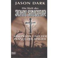 Bastei John Sinclair Kultausgaben Nr.: 73977 - Dark, Jason: Arkonda und der Planet der Magier Z(1-2)
