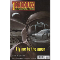 Bastei Maddrax Nr.: 260 - Weinland, Manfred: Fly me to the moon Z(0-1)
