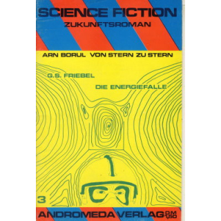 Andromeda Science Fiction Zukunftroman Nr.: 3 - Friebel, G. S.: Die Energiefalle Z(2)