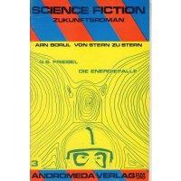 Andromeda Verlag Science Fiction Zukunftroman Nr.: 3 - Friebel, G. S.: Die Energiefalle Z(2)