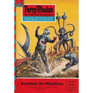 Moewig Perry Rhodan Nr.: 147 - Voltz, William: Amoklauf der Maschinen Z(1-2)