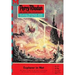 Moewig Perry Rhodan Nr.: 157 - Darlton, Clark: Explorer in Not Z(1-2)