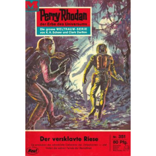 Moewig Perry Rhodan Nr.: 351 - Voltz, William: Der versklavte Riese Z(1-2)