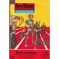 Moewig Perry Rhodan Nr.: 370 - Voltz, William: Verrat auf...