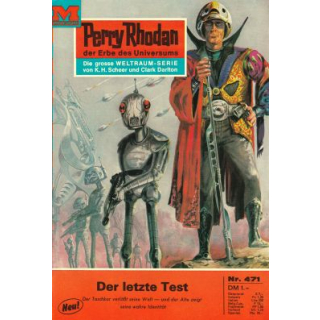 Moewig Perry Rhodan Nr.: 471 - Voltz, William: Der letzte Test Z(2)