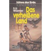 Bastei SF - Söhne der Erde Nr.: 26014 - Wiemer, S. U.: Das verheißene Land Z(1-2)