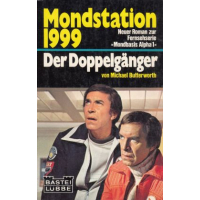 Bastei Mondstation 1999 Nr.: 25003 - Butterworth, Michael: Der Doppelgänger Z(1-2)