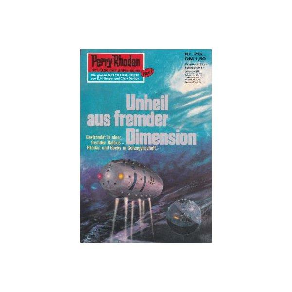 Moewig Perry Rhodan Nr.: 716 - Darlton, Clark: Unheil aus fremder Dimension Z(1-2)
