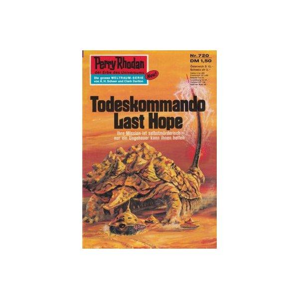Moewig Perry Rhodan Nr.: 720 - Ewers, H. G.: Todeskommando Last Hope Z(1-2)