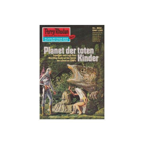 Moewig Perry Rhodan Nr.: 802 - Darlton, Clark: Planet der toten Kinder Z(1-2)