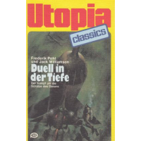 Moewig Utopia Classics Nr.: 4 - Pohl / Williamson: Duell in der Tiefe Z(1-2)