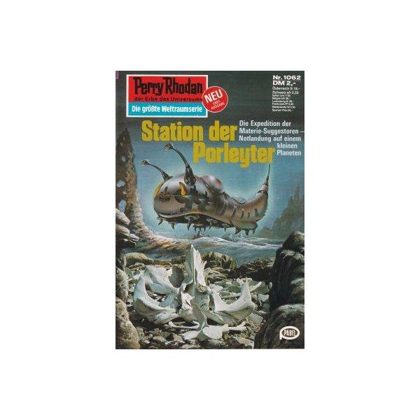 Moewig Perry Rhodan Nr.: 1062 - Ewers, H. G.: Station der Porleyter Z(1-2)