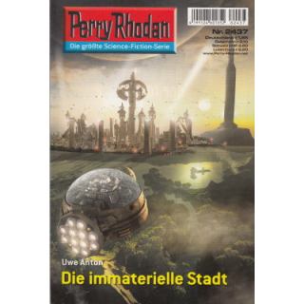 Moewig Perry Rhodan Nr.: 2437 - Anton, Uwe: Die immaterielle Stadt Z(1-2)