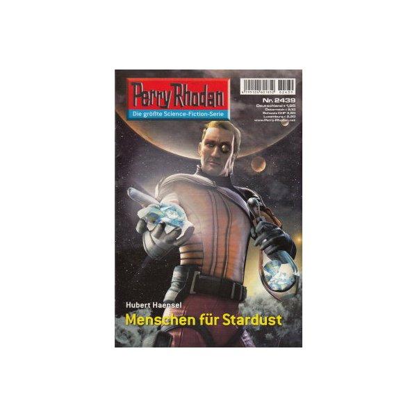 Moewig Perry Rhodan Nr.: 2439 - Haensel, Hubert: Menschen fr Stardust Z(1-2)