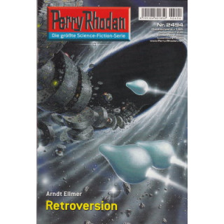 Moewig Perry Rhodan Nr.: 2494 - Ellmer, Arndt: Retroversion Z(1-2)