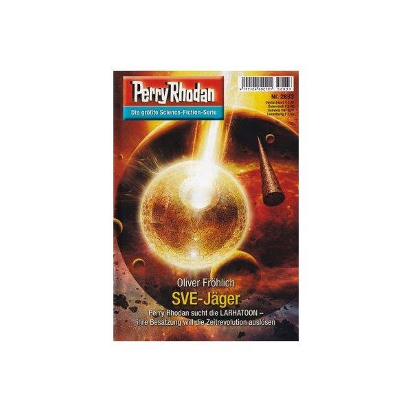 Moewig Perry Rhodan Nr.: 2833 - Fröhlich, Oliver: SVE-Jäger Z(1-2)